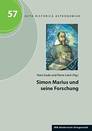 Simon Marius und seine Forschung (Acta Historica Astronomiae)