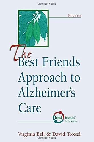 The Best Friends Approach to Alzheimer's Care, Revised
