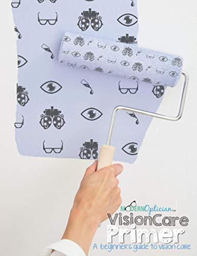 The Vision Care Primer: A beginn...