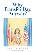 Why Transfer Day, Anyway