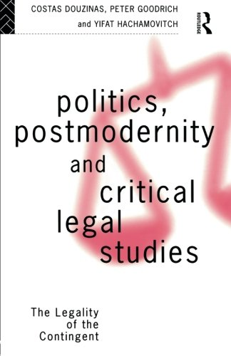 Politics, Postmodernity and Critical Legal Studies: The Legality of the Contingent (And Sport)