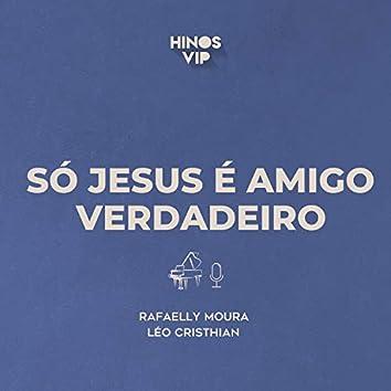 Só Jesus É Amigo Verdadeiro
