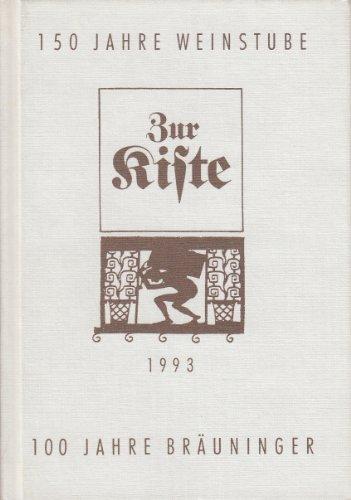 150 Jahre Weinstube Zur Kiste 1993 - 100 Jahre Bräuninger