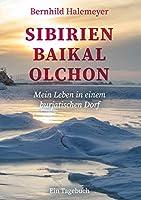 Sibirien - Baikal - Olchon: Mein Leben in einem burjatischen Dorf. Ein Tagebuch