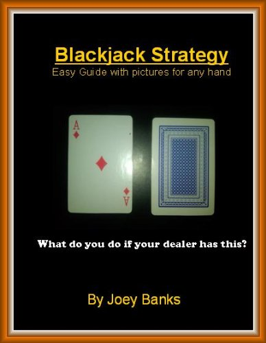 Blackjack Strategy: Easy guide with pictures for any hand, Chapters 21-26 (English Edition)