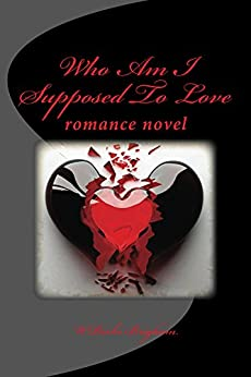 Who Am I Suppose To Love by [WParks Brigham]
