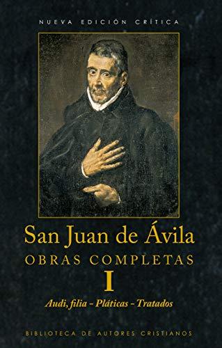 Obras completas de San Juan de Ávila, I: Audi, filia. Pláticas espirituales. Tratado sobre el sacerdocio. Tratado del amor de Dios (BAC Maior nº 64)