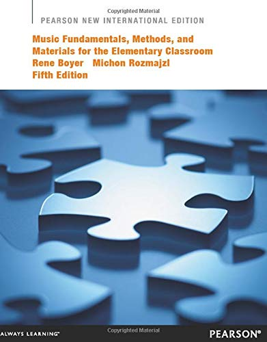 Compare Textbook Prices for Music Fundamentals, Methods, and Materials for the Elementary Classroom Teacher: Pearson New International Edition 5 Edition ISBN 9781292021263 by Boyer, Rene,Rozmajzl, Michon