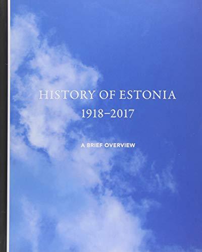 HIST OF ESTONIA 1918-2017: A Brief Overview