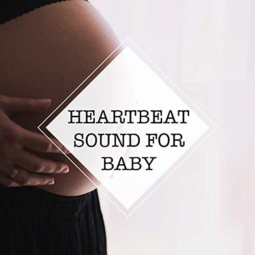 Heartbeat Sound for Baby, Womb Sounds Heartbeat & All Night Sleep Baby Shushing