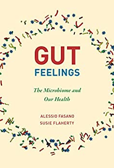 Gut Feelings: The Microbiome and Our Health (English Edition) di [Alessio Fasano, Susie Flaherty]