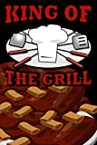 King Of The Grill: BBQ Food Journal. Perfect For Secret Recipes, Tips & Timings (BBQ Diary's)