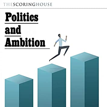 Politics and Ambition (Original Score)