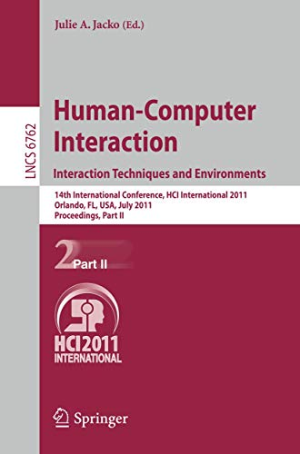 Human-Computer Interaction: Interaction Techniques and Environments: 14th International Conference, HCI International 2011, Orlando, FL, USA, July ... Part II (Lecture Notes in Computer Science)