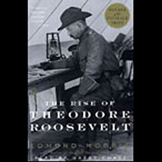 The Rise of Theodore Roosevelt                   By:                                                                                                                                 Edmund Morris                               Narrated by:                                                                                                                                 Harry Chase                      Length: 8 hrs and 47 mins     593 ratings     Overall 4.3