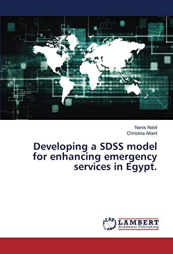 Developing a SDSS model for enhancing emergency services in Egypt.