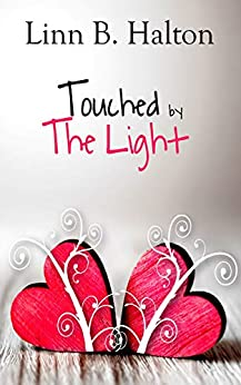 Touched by The Light (In Love with Love series book 1) by [Linn B Halton]