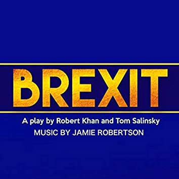 Brexit (The Theatre Play) Music Suite