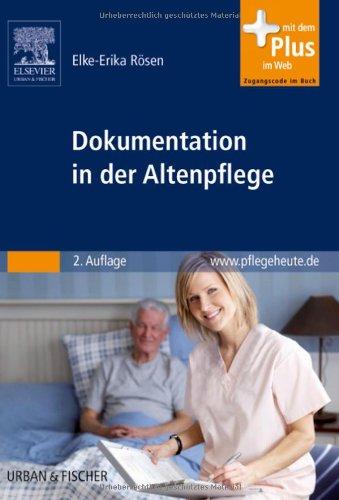 Dokumentation in der Altenpflege: sachgerecht und nach den neuen Transparenzkriterie mit www.pflegeheute.de-Zugang