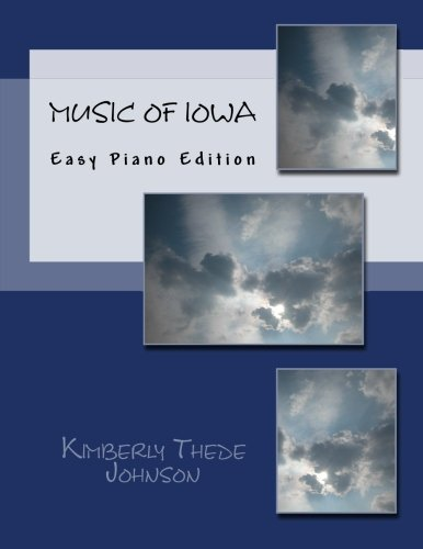 Music of Iowa: Easy Piano Edition (Music of the States, Band 49)