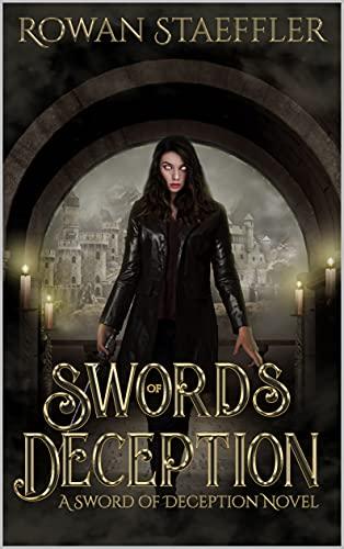 Swords Of Deception: A Sword Of Deception Novel by [Rowan Staeffler, Rowan Staeffler]