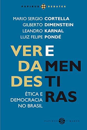 Verdades e mentiras: Ética e democracia no Brasil (Papirus Editora)