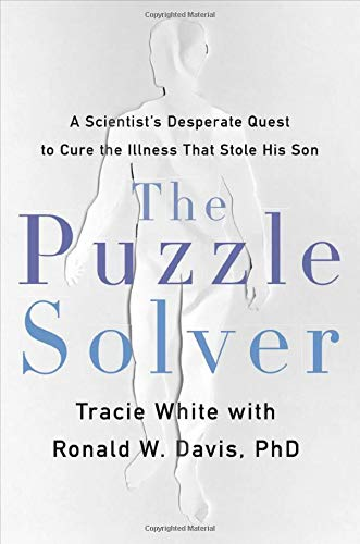 Compare Textbook Prices for The Puzzle Solver: A Scientist's Desperate Quest to Cure the Illness that Stole His Son  ISBN 9780316492508 by White, Tracie,Davis PhD, Ronald W.