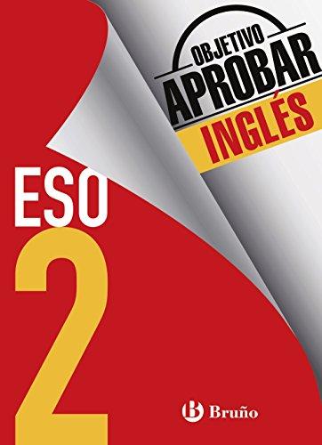 Objetivo aprobar Inglés 2 ESO: Edición 2016 (Castellano - Material Complementario - Objetivo Aprobar) - 9788469611999