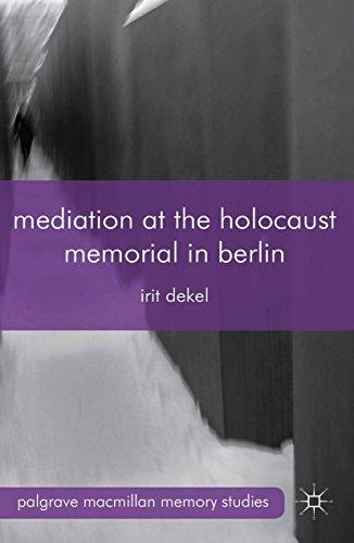 Mediation at the Holocaust Memorial in Berlin: Spheres of Speakability (Palgrave Macmillan Memory Studies) (English Edition)