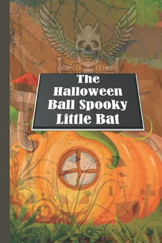 The Halloween Ball Spooky Little Bat: Halloween Blank Ruled 6 x 9 in 120 Pages Note Book Black Bat Pattern. Primary Hallowen Notebook Collected Work Of Jim Morrison