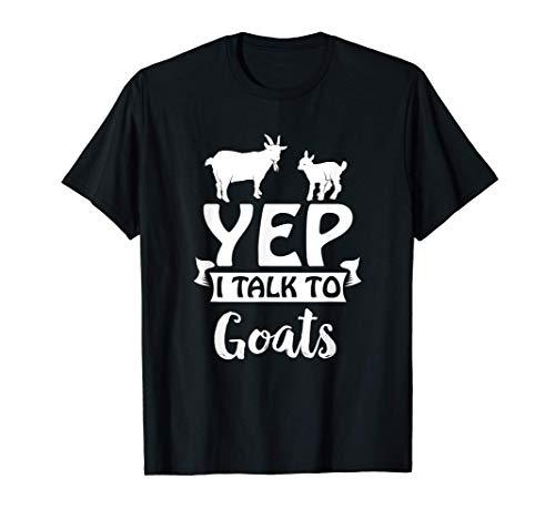 Goat Shirt Yep I Talk To Goats Dairy Farmer Goats Milk Tee T-Shirt