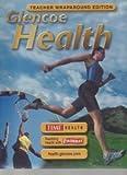 Glencoe Health: Teacher's Wraparound Edition