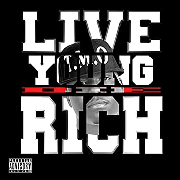 Live Young Die Rich