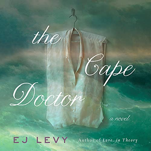 The Cape Doctor Audiobook By E. J. Levy cover art