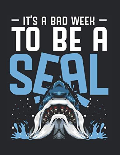 It's A Bad Week To Be A Seal Haifisch Lustig: A4+ Softcover 120 beschreibbare karierte Seiten | 22 x 28 cm (8,5x11 Zoll)