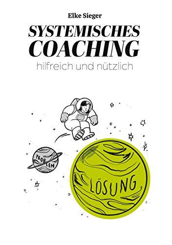 Systemisches Coaching: hilfreich und nützlich