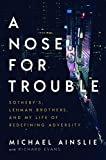 Ainslie, M: Nose for Trouble: Sotheby's, Lehman Brothers, and My Life of Redefining Adversity