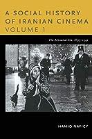 A Social History of Iranian Cinema: The Artisanal Era, 1897-1941 (Social History of Iranian Cinema (Paperback))
