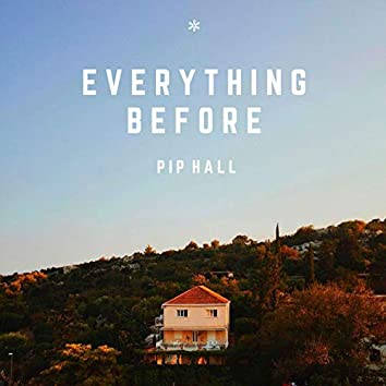 Everything Before