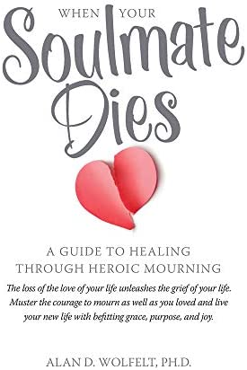 When Your Soulmate Dies A Guide to Healing Through Heroic Mourning product image