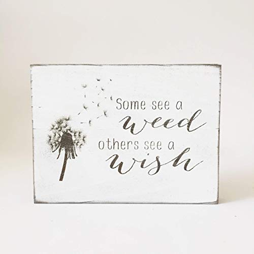 Etch & Ember - Some See A Weed Others See A Wish Rustic Spring Sign