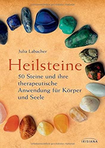Labacher, Julia<br />Heilsteine: 50 Steine und ihre therapeutische Anwendung für Körper und Seele