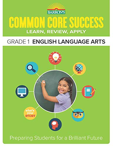 Barrons Common Core Success Grade 1 English Language Arts Preparing Students For A Brilliant Future