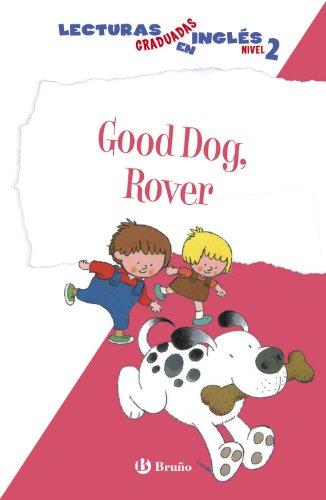 Good Dog, Rover. Lecturas graduadas inglés, nivel 2 (Lecturas Graduadas En Ingles)