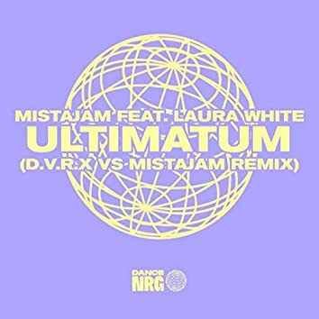 Ultimatum (D.V.R.X vs MistaJam Remix)