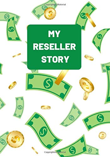 MY RESELLER STORY: A Guided Journal To Help You Record Your Reselling Journey