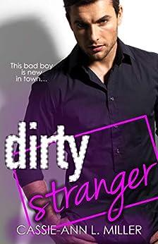 Dirty Stranger: A Secret Billionaire Small Town Romance (The Dirty Suburbs Book 3) by [Cassie-Ann L. Miller]