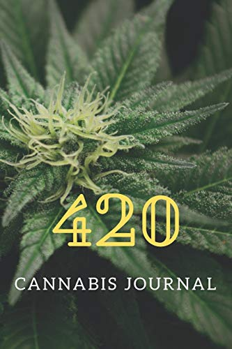 420 Cannabis Journal: Personal and Medical Marijuana Use Diary for Edibles, Flowers and Concentrates