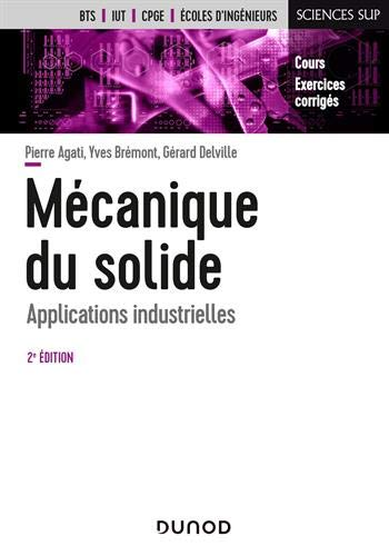 Mécanique du solide - 2e éd. - Applications industrielles: Applications industrielles