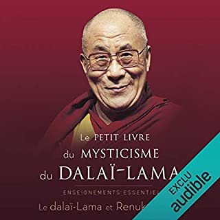 Le petit livre du mysticisme du dalaï-lama     Enseignements essentiels              Auteur(s):                                                                                                                                 Renuka Singh,                                                                                        Dalaï-Lama                               Narrateur(s):                                                                                                                                 René Gagnon                      Durée: 2 h et 22 min     Pas de évaluations     Au global 0,0
